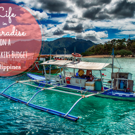 Life in Paradise on a Backpackers Budget – Philippines
