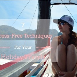 7 Stress-Free Techniques For Your Holiday Travels